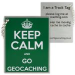 Keep Calm And Go Geocaching Track Tag